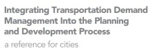 Integrating Transportation Demand Management into the planning and development process